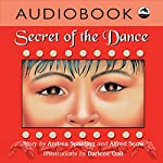 Secret of the Dance | Andrea Spalding,Alfred Scow