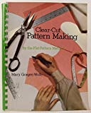 Clear-Cut Pattern Making by the Flat Pattern Method 9780471099376