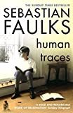 Book cover from Human Traces by Sebastian Faulks
