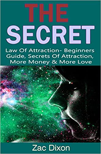 The Secret: Law Of Attraction: (2ND EDITION) Beginners