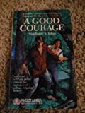 A Good Courage, Stephanie S. Tolan, 0449703290