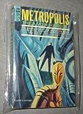 Metropolis: The Classic Novel of the City of the Future