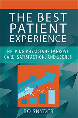 The Best Patient Experience: Helping Physicians Improve Care, Satisfaction, and Scores (ACHE Management) by Health Administration Press