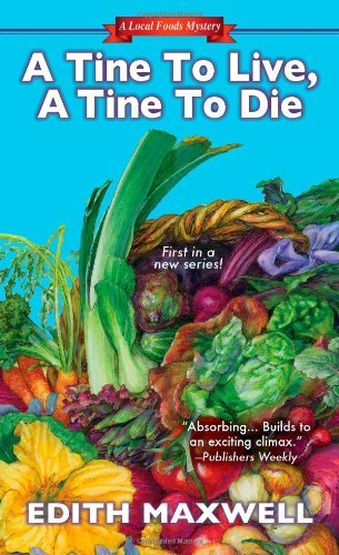 A Tine to Live, A Tine to Die (Local Foods Mystery) by Edith Maxwell (2014-05-06)