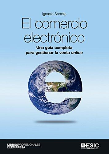 Comercio electrónico, El. Una guía completa