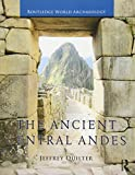 The Ancient Central Andes (Routledge World Archaeology)
