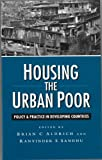 Housing the Urban Poor : A Guide to Policy and Practice in the South, , 1856493601