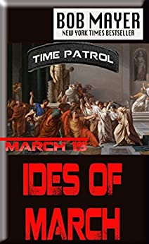 Ides of March (Time Patrol) by [Mayer, Bob]