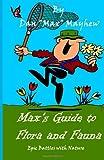 Max's Guide to Flora and Fauna, Dan Mayhew, 149918686X