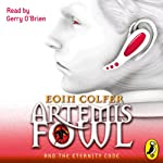 Artemis Fowl and the Eternity Code | Eoin Colfer