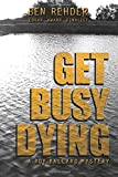 Get Busy Dying (Roy Ballard Mysteries) (Volume 2)
