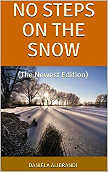 NO STEPS ON THE SNOW: (The Newest Edition) by [Alibrandi, Daniela]
