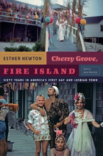 Cherry Grove, Fire Island: Sixty Years in America's First Gay and Lesbian Town
