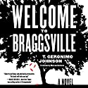 Welcome to Braggsville: A Novel Audiobook by T. Geronimo Johnson Narrated by MacLeod Andrews