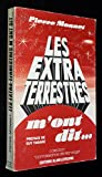 img - for Les extra-terrestres m'ont dit (Collection Connaissance de l'etrange) (French Edition) book / textbook / text book