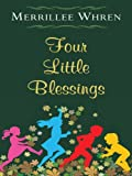 Four Little Blessings, Merrillee Whren, 141042071X