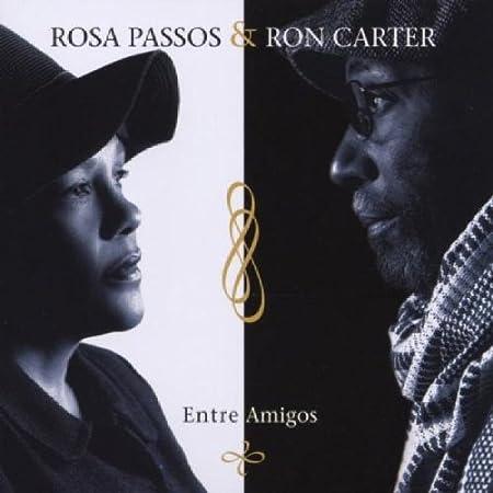 Entre Amigos by Rosa Passos & Ron Carter (2003-06-20)