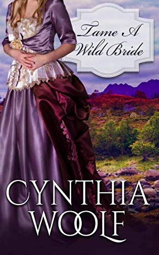 Book: Tame A Wild Bride by Cynthia Woolf