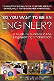 img - for So you want to be an Engineer : A Guide to Success in the Engineering Profession (Fell's Official Know-It-All Guides (Paperback)) book / textbook / text book