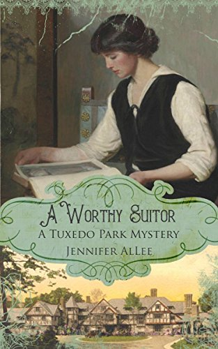 A Worthy Suitor (The Tuxedo Park Mysteries Book 1)