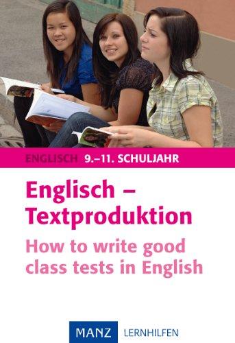 Englisch - Textproduktion 9.-11. Schuljahr: How to write good class tests in English