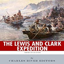 American Legends: The Lewis and Clark Expedition Audiobook by Charles River Editors Narrated by Scott Clem