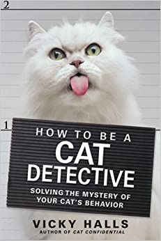 Book How to be a Cat Detective: Solving the Mystery of Your Cat's Behavior by Vicky Halls (2006-10-05)