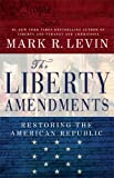 The Liberty Amendments, Mark R. Levin, 145160632X