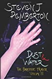 Dust and Water, Steven J Pemberton, 1494704978