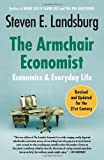 img - for The Armchair Economist: Economics and Everyday Life book / textbook / text book