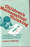 Children's Mathematical Thinking : A Developmental Framework for Pre-School, Primary and Special Education Teachers, Baroody, Arthur J., 0807728373