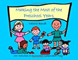 Making the Most of the Preschool Years, Valerie Bendt, 1885814097