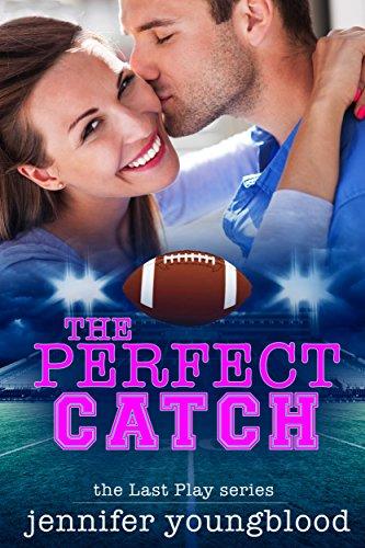 The Perfect Catch (last Play Romance (a Bachelor Billionaire Companion) Book 9)