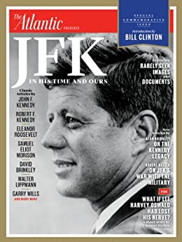 JFK: In His Time and Ours by [Kennedy, John, Clinton, Bill, Dallek, Robert]