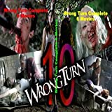 Wrong Turn Complete 6 Movies