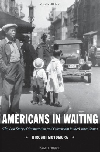 Americans in Waiting: The Lost Story of Immigration and Citizenship in the United States Hardcover – September 14, 2006 Hiroshi Motomura Oxford University Press 0195163451 3220807