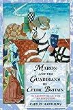 Mabon and the Guardians of Celtic Britain, Caitlín Matthews, 0892819200