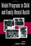 Model Practices in Service Delivery in Child and Family Mental Health, , 0805816526