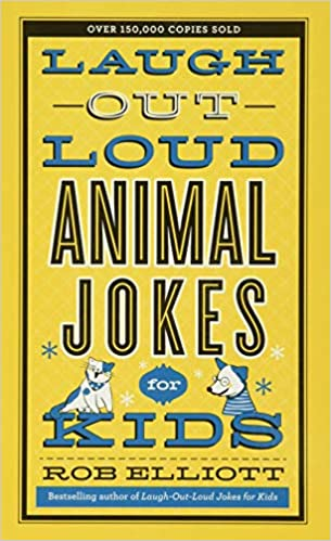 Laugh Out Loud Animal Jokes For Kids Laugh Out Loud Jokes For Kids Elliott Rob 9780800723750 Amazon Com Books