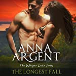 The Longest Fall: The Whisper Lake Series, Book 1 | Anna Argent