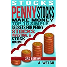 Stocks: Make Money: Top 10 Simple Secrets For Penny Stocks, Investing & Stock Trading