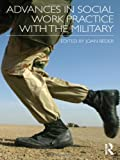 Advances in Social Work Practice with the Military, , 0415891345
