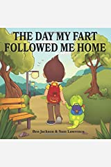 The Day My Fart Followed Me Home Paperback