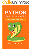 Python for Beginners: Basic Guide to Master Python