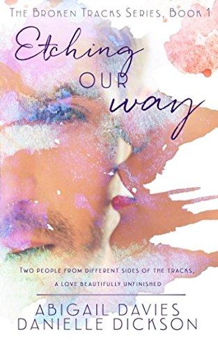 Etching Our Way (Broken Tracks) (Volume 1) pdf epub