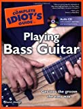 img - for The Complete Idiot's Guide to Playing Bass Guitar book / textbook / text book