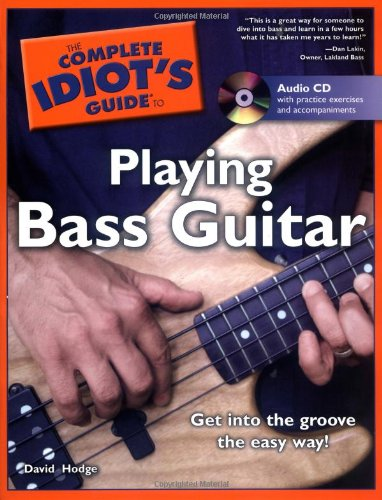 The Complete Idiot's Guide to Playing Bass Guitar (Bass Playing)
