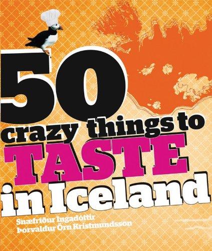 9979650842 - Snaefridur Ingadottir; Thorvaldur Orn Kristmundsson: 50 crazy things to taste in Iceland - Book