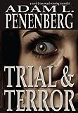 Trial and Terror, Adam L. Penenberg, 1938757025