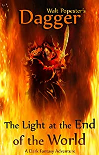 Dagger - The Light At The End Of The World - A Dark Fantasy Adventure by Walt Popester ebook deal